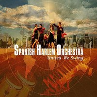 United We Swing — Spanish Harlem Orchestra