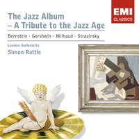 The Jazz Album — Sir Simon Rattle, London Sinfonietta, John Harle, Peter Donohoe, Jeremy Taylor, Michael Collins, Harvey And The Wallbangers
