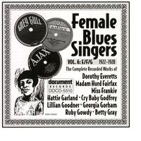 Female Blues Singers Vol. 6 E/F/G (1922-1929) — Various Artists - Document Records