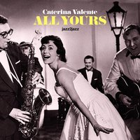All Yours - My Summer Romance — Caterina Valente