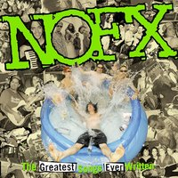 The Greatest Songs Ever Written (By Us) — Nofx