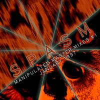 Manipulated Master Mixes #1 - January 1997 — Spasm