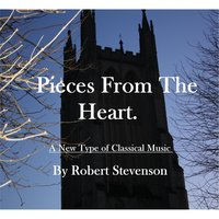 Pieces from the Heart — Robert Stevenson