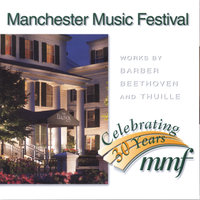 Beethoven, Barber and Thuille, 2-CD Set — Manchester Music Festival
