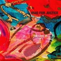 The Love EP — Mad for Justice
