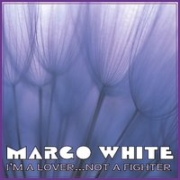 I'm a Lover Not a Fighter — Margo White