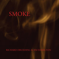 Smoke — Richard Drueding  & Jim Hamilton