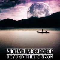 Beyond the Horizon — Michael McGregor