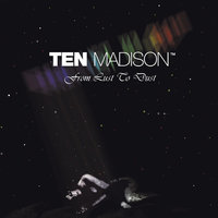 From Lust To Dust — Ten Madison