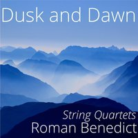 Roman Benedict: Dusk and Dawn — Eventide Ensemble