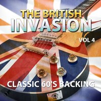 The British Invasion - Classic 60's Backing Tracks, Vol. 4 — Classic Rock Attack