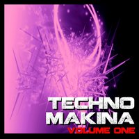 Techno Makina Vol. 1 — сборник