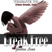 Break Free: Tribute to Ariana Grande, Zedd — Jessica Lowe