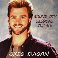 The 80s Sound City Sessions — Greg Evigan