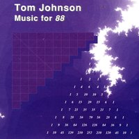 Music For 88 — Tom Johnson