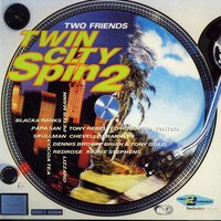 Two Friends - Twin City Spin 2 — Two Friends - Twin City Spin 2