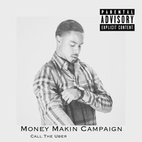 Call the Uber — Money Makin Campaign