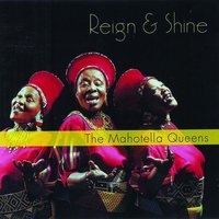 Reign And Shine — Mahotella Queens