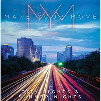 City Lights & Summer Nights — Make Your Move