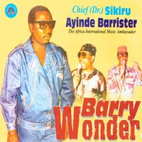 Barry Wonder — Chief (Dr.) Sikiru Ayinde Barrrister