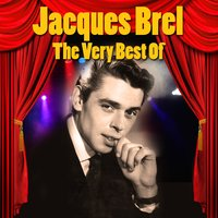 The Very Best Of — Jacques Brel