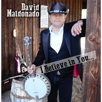 I Believe in You — David Maldonado