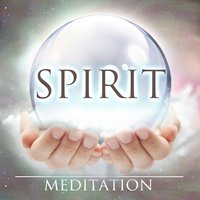 Spirit Meditation (Gentle World Soundscapes Serenity Nature Chill Forest & Ambient) — Nature's Guide