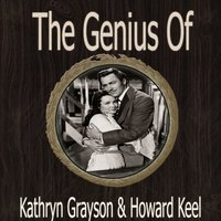 The Genius of Kathryn Grayson Howard Keel — Kathryn Grayson and Howard Keel