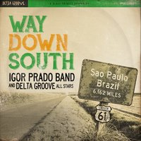 Way Down South — Igor Prado Band
