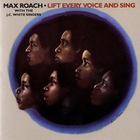 Lift Every Voice And Sing — Max Roach