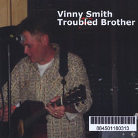 Troubled Brother — Vinny Smith