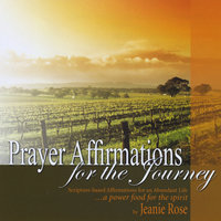 Prayer Affirmations for the Journey — Jeanie Rose