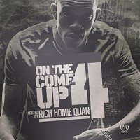 On the Come up 4 — Rich Homie Quan