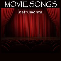Movie Songs - Instrumental — Best Movie Soundtracks, Favorite Movie Songs