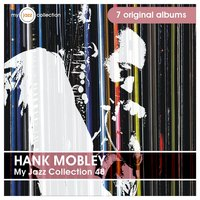 My Jazz Collection 48 (7 Albums) — Hank Mobley