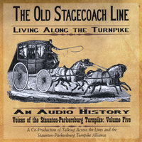 The Old Stagecoach Line: Living Along the Turnpike — Michael and Carrie Kline/Talking Across the Lines, LLC