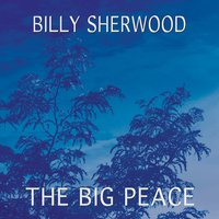 The Big Peace — Billy Sherwood