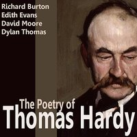 The Poetry Of Thomas Hardy — Richard Burton, Carlton Hobbs, John Glen