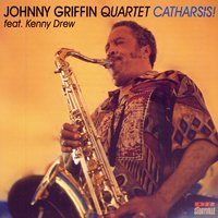 Catharsis! — Johnny Griffin