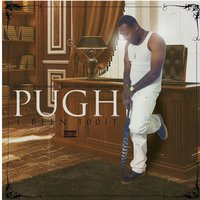 I Been a 100it — Pugh