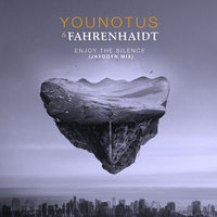 Enjoy The Silence — YOUNOTUS, Fahrenhaidt