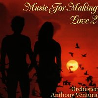 Music For Making Love II — Anthony Ventura