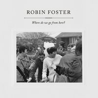 Where Do We Go from Here? — Robin Foster