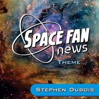 Space Fan News Theme — Stephen Dubois