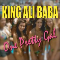 One Pretty Gal — King Alibaba