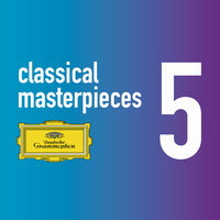 Classical Masterpieces Vol. 5 — Герберт фон Караян, Daniel Barenboim, Karl Böhm, Ferdinand Leitner, Myung-Whun Chung, Giuseppe Sinopoli