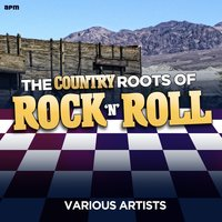 The Country Roots of Rock 'N' Roll — сборник