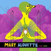 The Lark — Mary Alouette