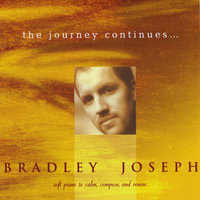 The Journey Continues — Bradley Joseph
