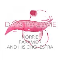 Days To Come — Norrie Paramor and His Orchestra